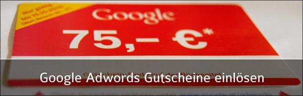 Google Adwords Gutscheine einlösen